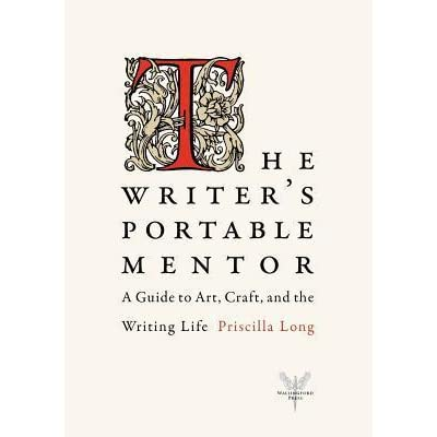 The writer 39 s portable mentor a guide to art craft and for How to write a craft book