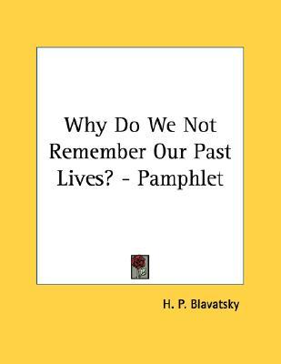 Why Do We Not Remember Our Past Lives? - Pamphlet