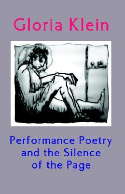 Performance Poetry and the Silence of the Page: Essays on Poetry and Society