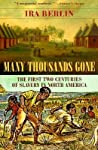 Many Thousands Gone: The First Two Centuries of Slavery in North America