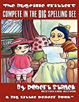 Compete In The Big Spelling Bee (The Bugville Critters #15, Lass Ladybug's Adventures Series)