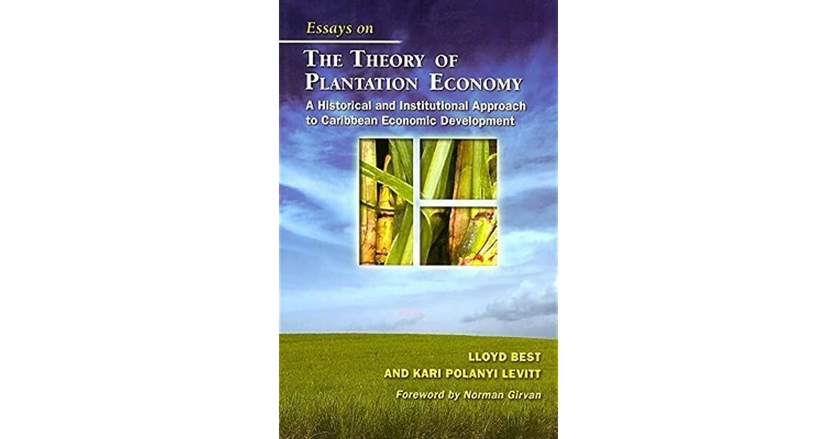 Essays on the Theory of Plantation Economy: A Historical ...
