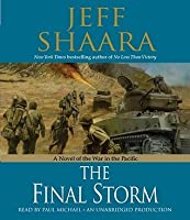 The Final Storm: A Novel of the War in the Pacific
