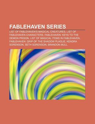 Fablehaven Series: List of Fablehaven's Magical Creatures, List of Fablehaven Characters, Fablehaven: Keys to the Demon Prison