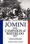 The Campaign of Waterloo, 1815: a Political & Military History from the French Perspective