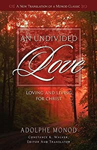An Undivided Love: Loving and Living for Christ