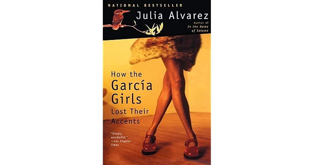 accent essay garcia girl lost their Below is an essay on how the garcia girls lost their accents from anti essays, your source for research papers, essays, and term paper examples review : how the garcia girls lost their accents how the garcia girls lost their accents, a 1991 fiction novel written by julia alvarez, is about four spanish sisters carla, sandra, yolanda, and .