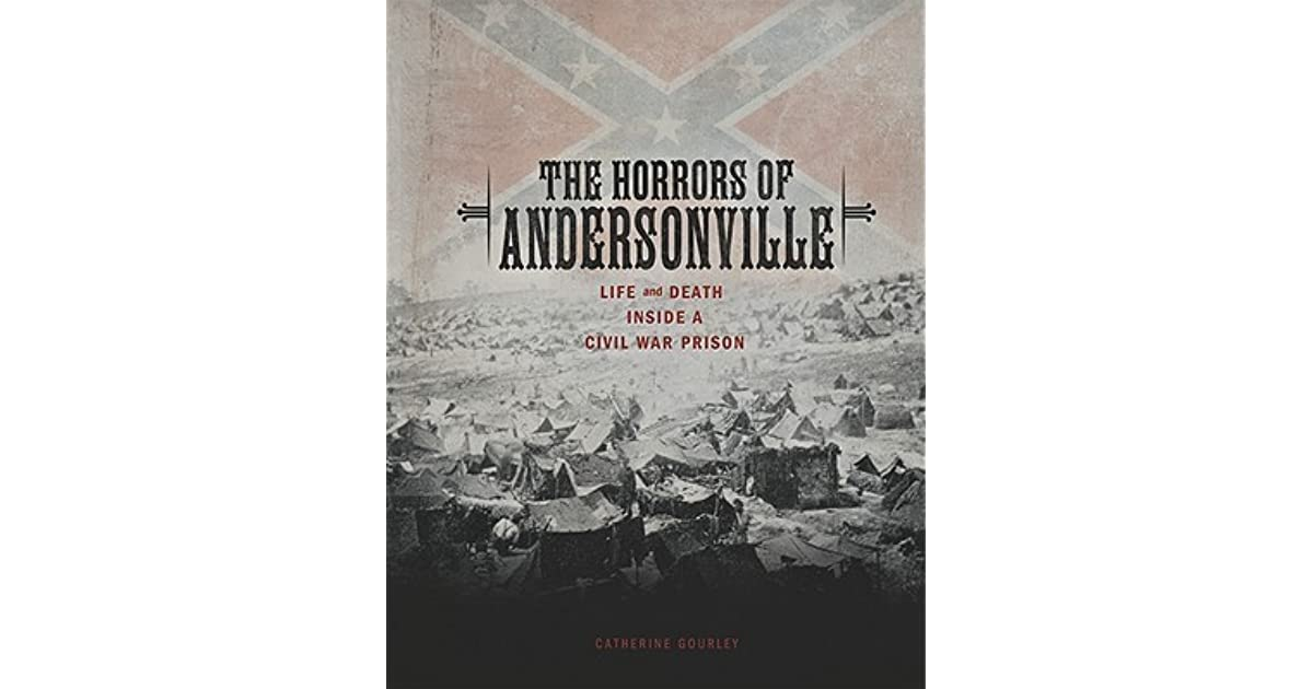 the history of the prisoners of andersonville 10 quotes from andersonville prison: the history of the civil war's most notorious prison camp: 'at the same time andersonville prison quotes.