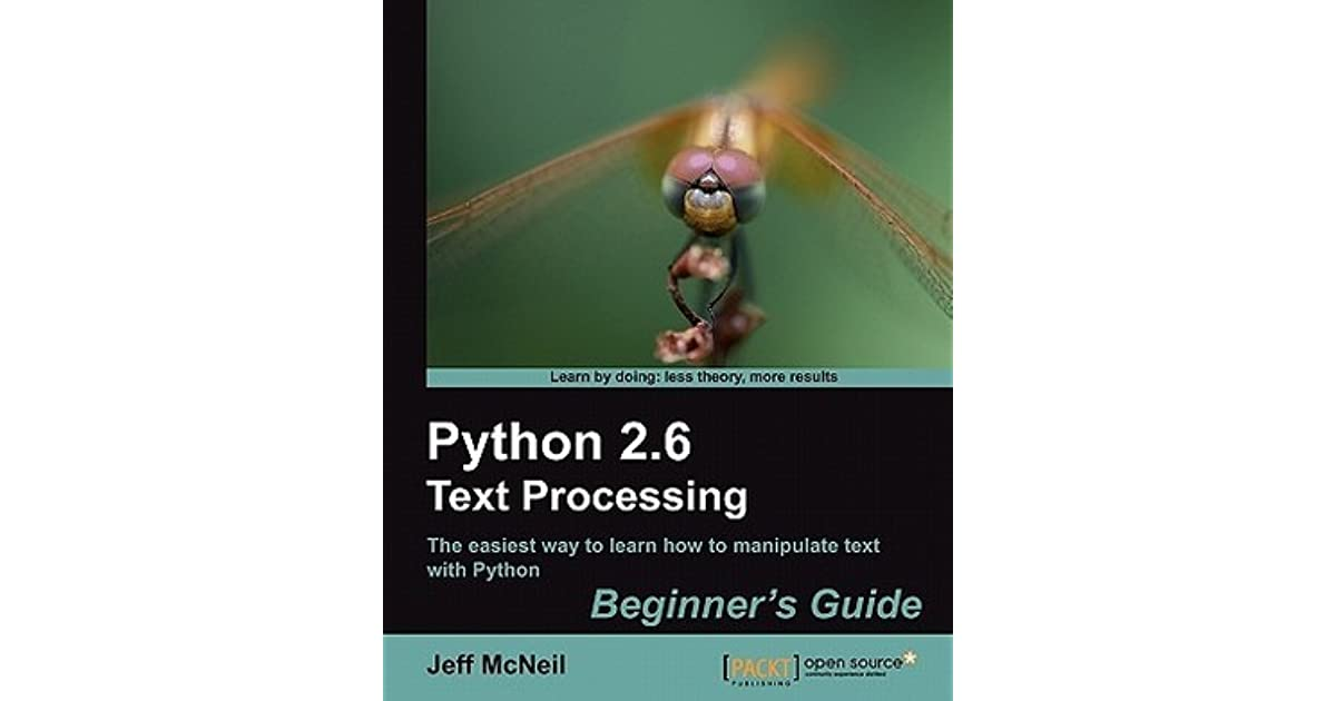 Python 2 6 Text Processing Beginners Guide by Jeff McNeil