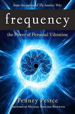 Creative in Business: Frequency: The Power of Personal Vibration - Interview with Penney Peirce