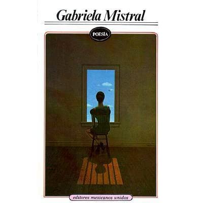 gabriela mistral essay Learn about the life behind the words of chilean poet gabriela mistral on biographycom she won the nobel prize for literature in 1945.