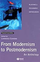 From Modernism to Postmodernism: An Anthology