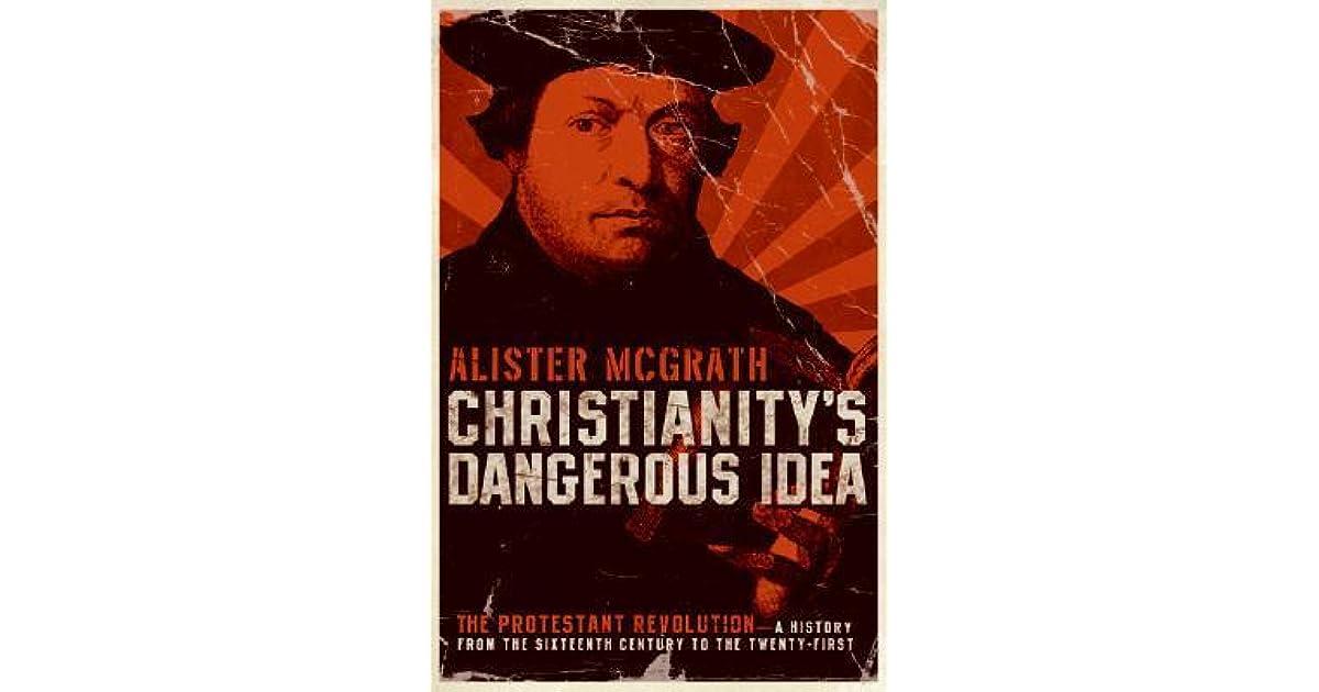 alister mcgrath christianity's dangerous idea essay