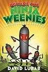 Beware the Ninja Weenies (Weenies, #6)