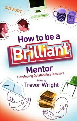 How-to-be-a-Brilliant-Mentor-Developing-Outstanding-Teachers