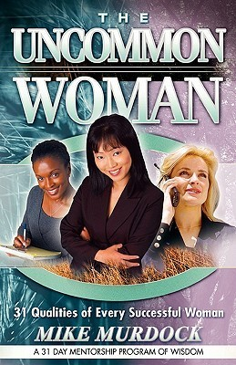 The Uncommon Woman - Mike Murdock