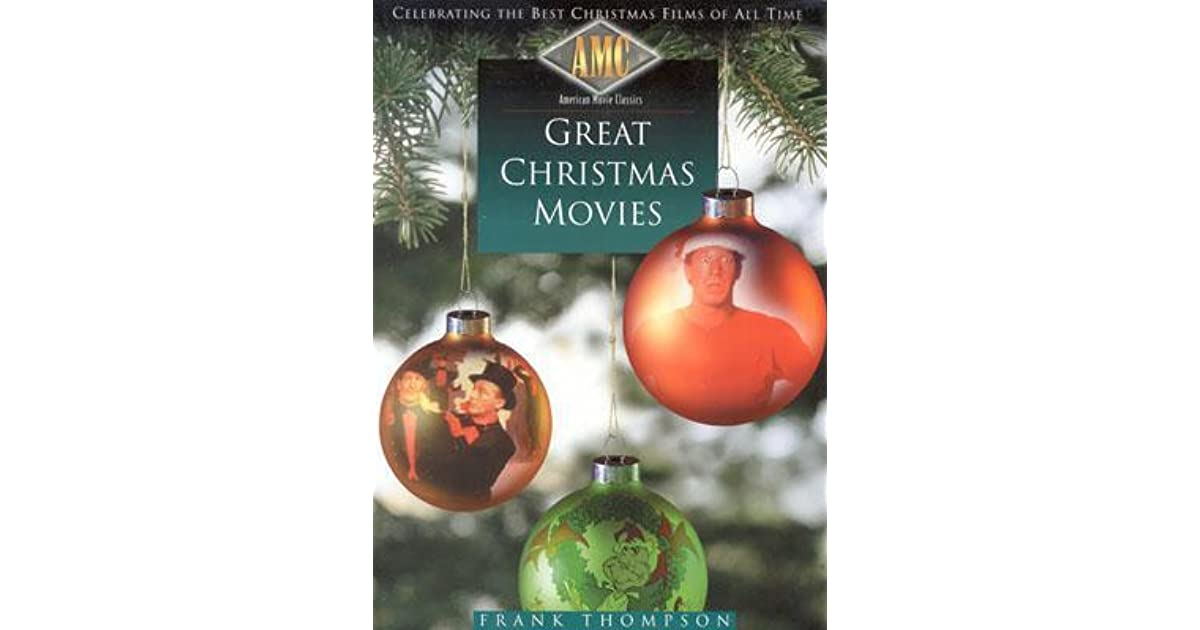 American Movie Classics' Great Christmas Movies: Celebrating the Best Christmas Films of All Time by Frank T. Thompson