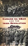 Cumann na mBan and the Irish Revolution