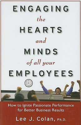 Engaging-the-Hearts-and-Minds-of-All-Your-Employees-How-to-Ignite-Passionate-Performance-for-Better-Business-Results
