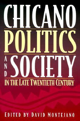 Chicano Politics and Society in the Late Twentieth Century David Montejano