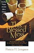 This Blessed Mess: Finding Hope Amidst …