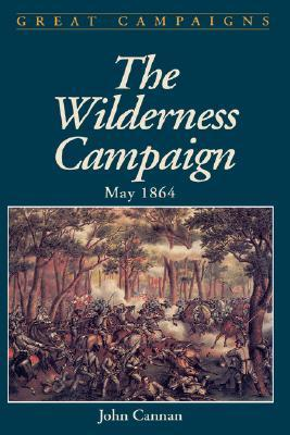 The Wilderness Campaign: May 1864