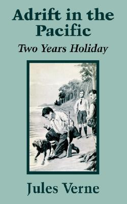 Adrift in the Pacific: Two Years Holiday (Extraordinary Voyages, #32)