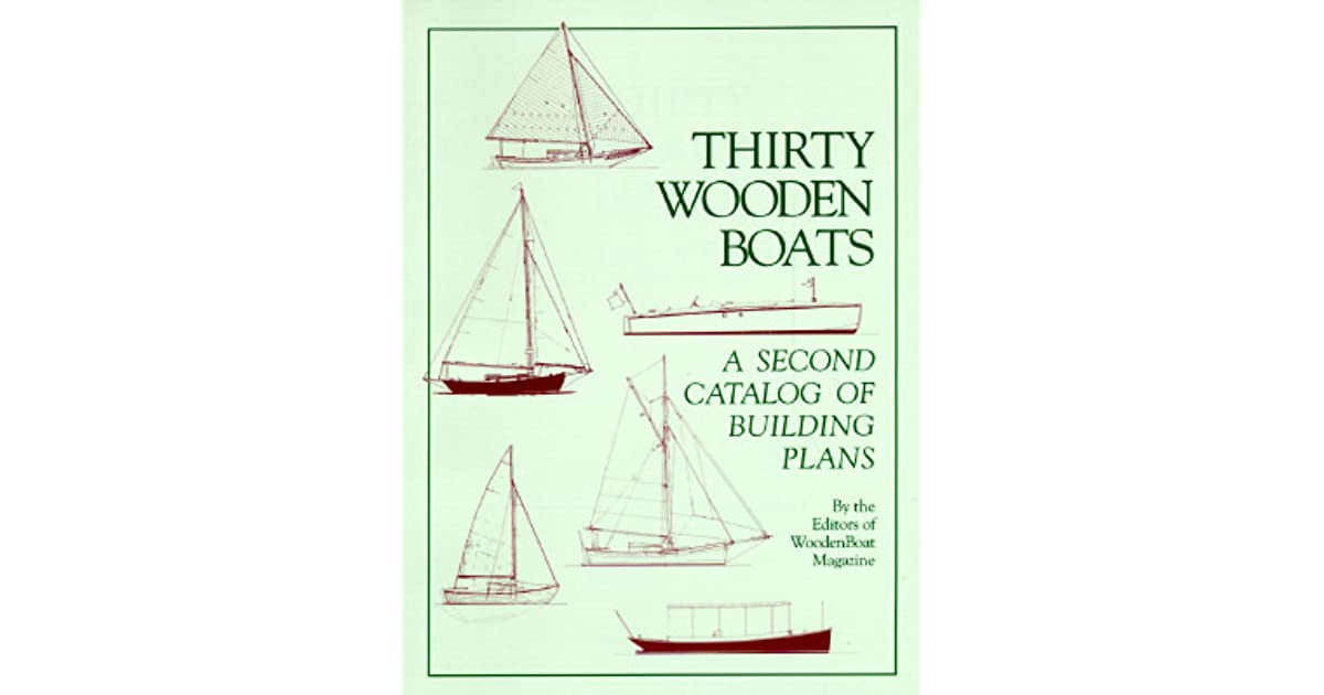Thirty Wooden Boats A Second Catalog Of Building Plans By Wooden