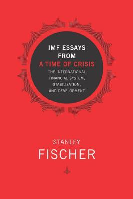 IMF Essays from a Time of Crisis: The International Financial System, Stabilization, and Development