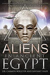Aliens in Ancient Egypt: Close Encounters and Secrets of the Nile Civilization