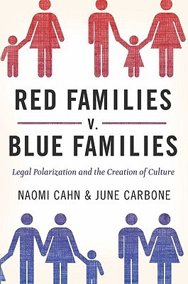 Red Families v. Blue Families by Naomi R. Cahn