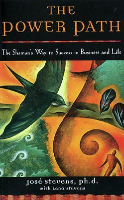 The Power Path: The Shaman's Way to Success in Business and Life