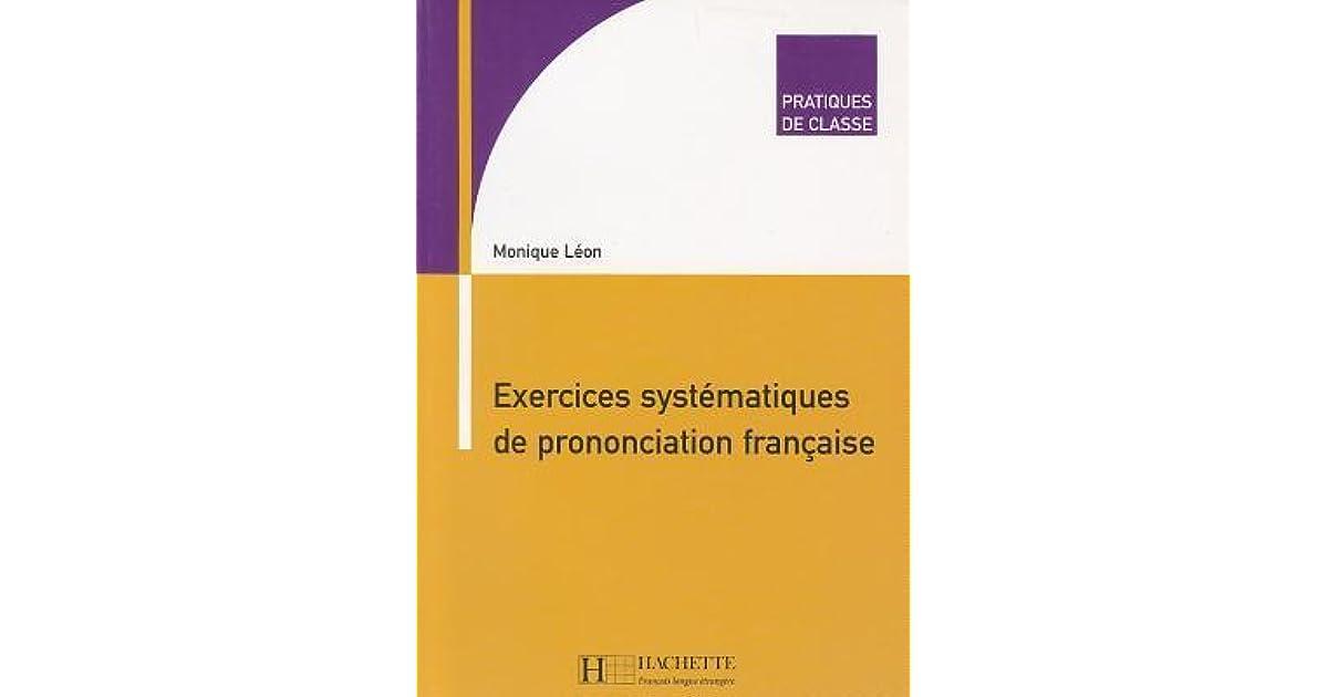 Exercices Systematiques de Prononciation Francaise by ...