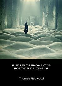 Andrei Tarkovsky's Poetics of Cinema