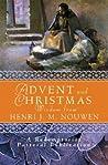 Advent and Christmas Wisdom from Henri J. M. Nouwen by Henri J.M. Nouwen