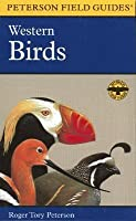 A Field Guide to Western Birds: A Completely New Guide to Field Marks of All Species Found in North America West of the 100th Meridian and North of Mexico