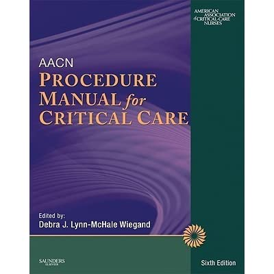 aacn procedure manual for critical care by debra j lynn mchale wiegand rh goodreads com Critical Care Nurse Symbols Critical Care Nurses Working