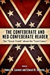 """The Confederate and Neo-Confederate Reader: The """"Great Truth"""" About the 'Lost Cause"""""""