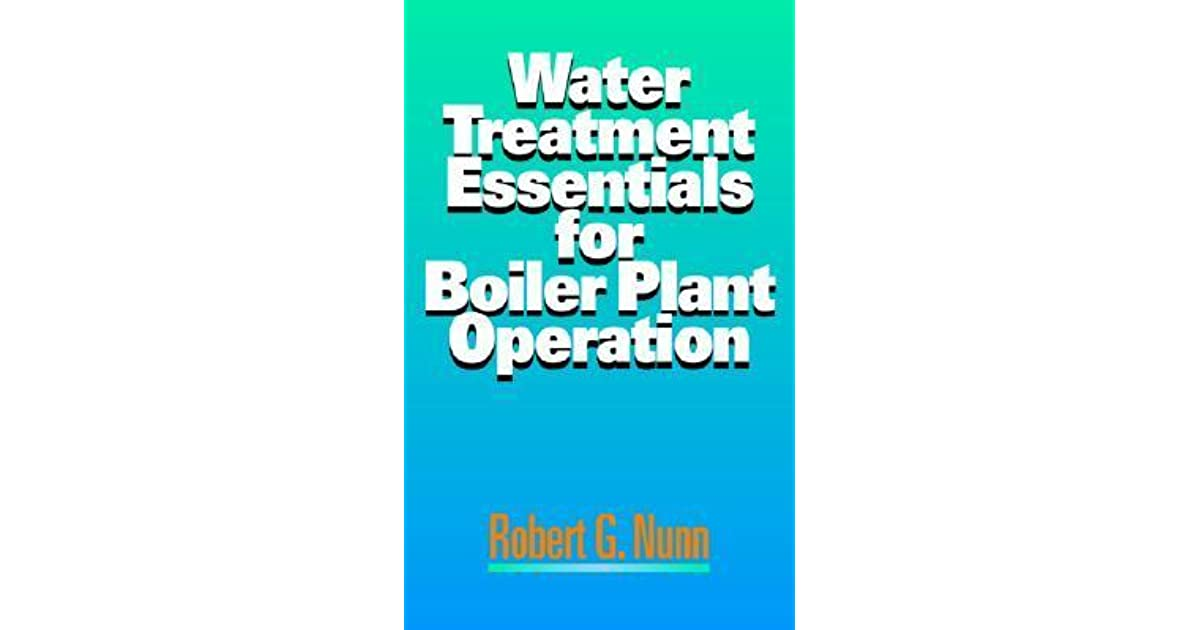 Water treatment essentials for boiler plant operation by robert g nunn fandeluxe Images