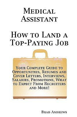 Medical Assistant How To Land A Top Paying Job: Your ...