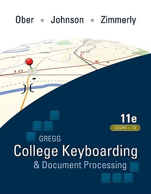 Gregg College Keyboarding & Document Processing (Gdp); Lessogregg College Keyboarding & Document Processing (Gdp); Lessons 1-120, Main Text NS 1-120, Main Text