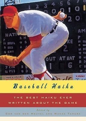 Baseball Haiku: American and Japanese Haiku and Senryu on Baseball