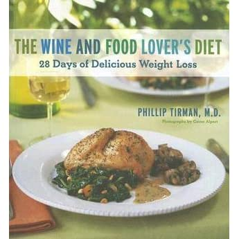 The wine and food lovers diet 28 days of delicious weight loss by the wine and food lovers diet 28 days of delicious weight loss by philip tirman forumfinder Gallery