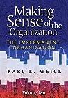 Making Sense of the Organization, Volume 2: The Impermanent Organization