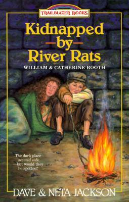 Kidnapped by River Rats: William and Catherine Booth