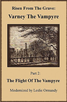 Risen From the Grave: Varney the Vampyre, Part 2 — The Flight of the Vampyre