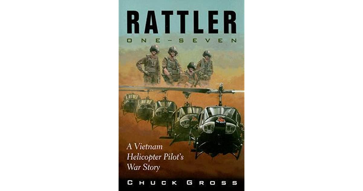 Rattler One-Seven: A Vietnam Helicopter Pilot's War Story by