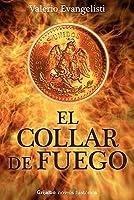 El Collar de Fuego/ The Fire necklace (Novela Historica)