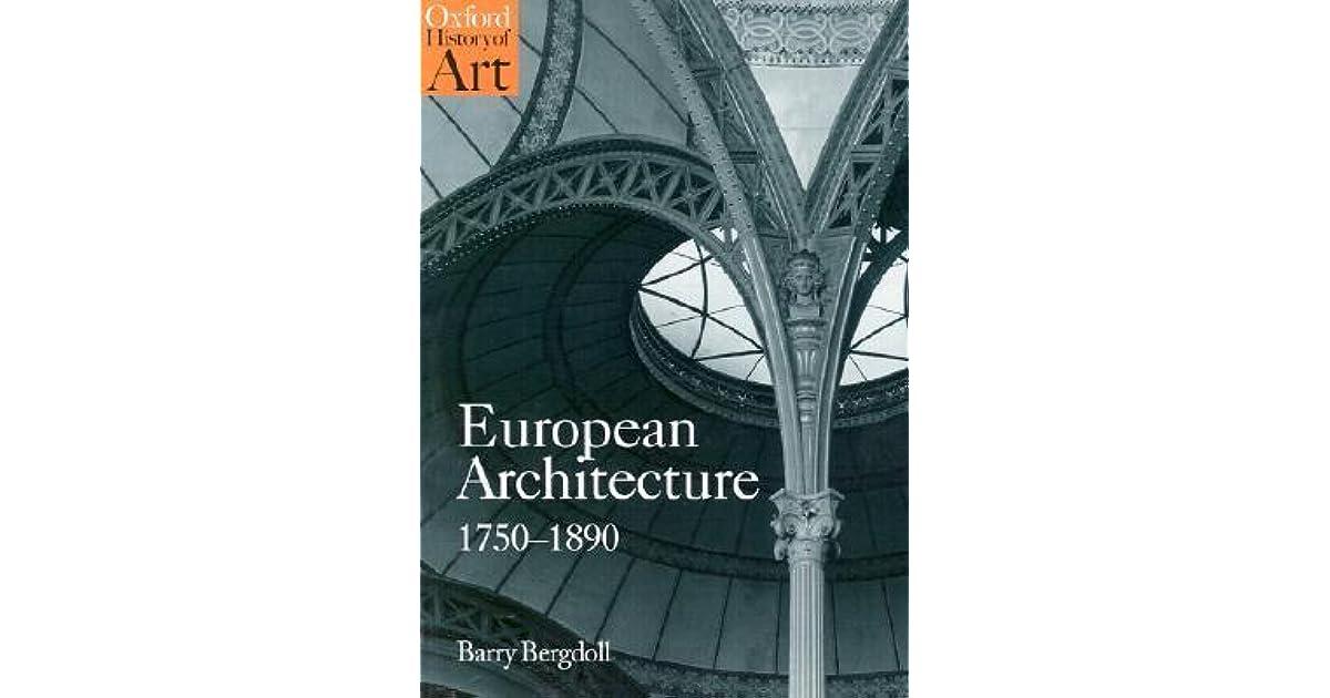 european architecture 1750 1890  European Architecture 1750-1890 by Barry Bergdoll