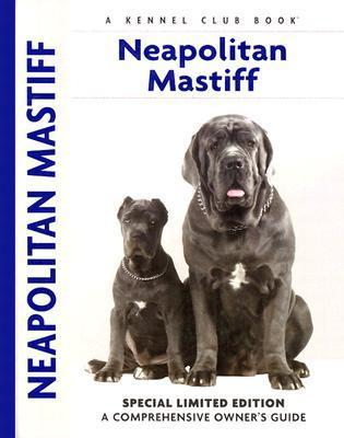 Neapolitan Mastiff A Comprehensive Owner's Guide